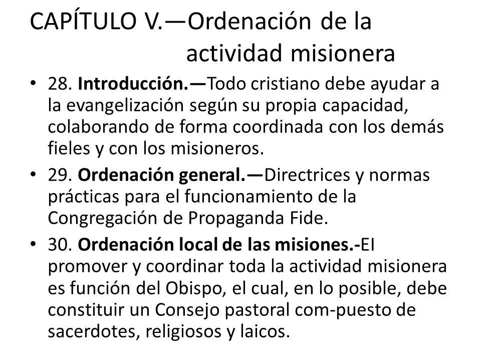 CAPÍTULO V.—Ordenación de la actividad misionera