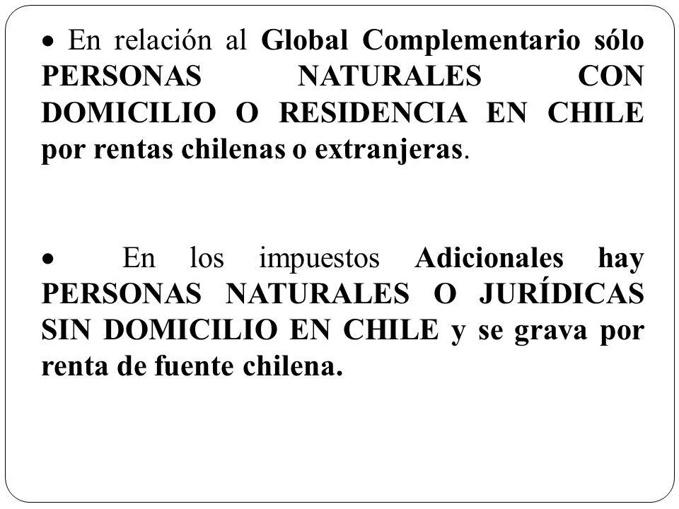 · En relación al Global Complementario sólo PERSONAS NATURALES CON DOMICILIO O RESIDENCIA EN CHILE por rentas chilenas o extranjeras.