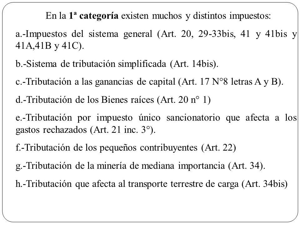 En la 1ª categoría existen muchos y distintos impuestos: