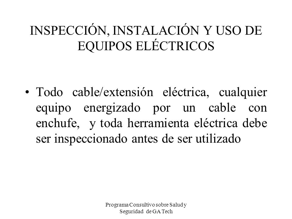 INSPECCIÓN, INSTALACIÓN Y USO DE EQUIPOS ELÉCTRICOS