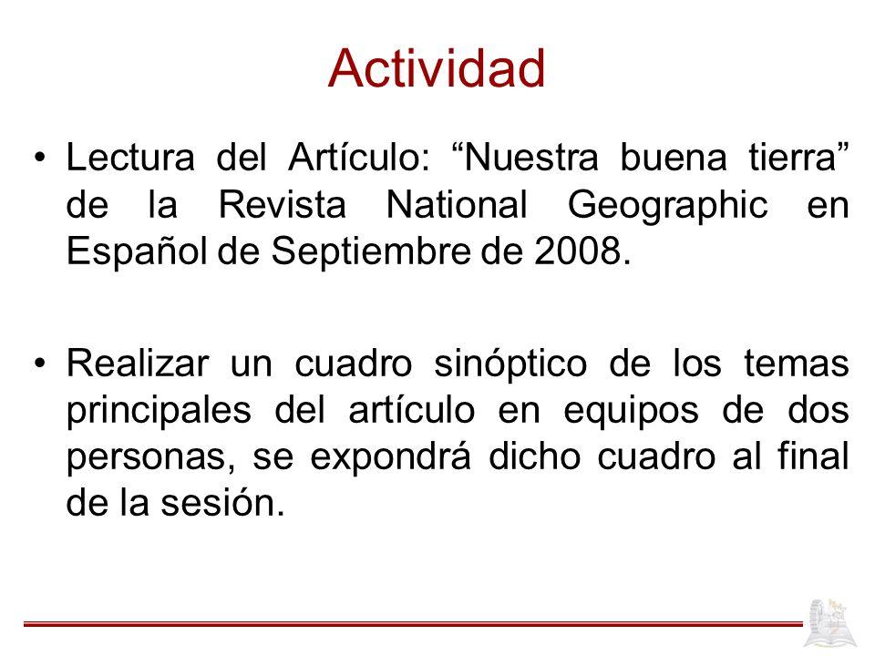 Actividad Lectura del Artículo: Nuestra buena tierra de la Revista National Geographic en Español de Septiembre de 2008.