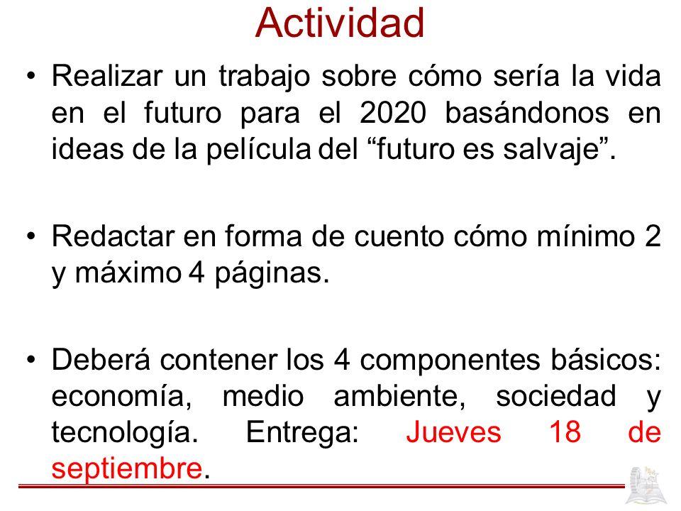 Actividad Realizar un trabajo sobre cómo sería la vida en el futuro para el 2020 basándonos en ideas de la película del futuro es salvaje .