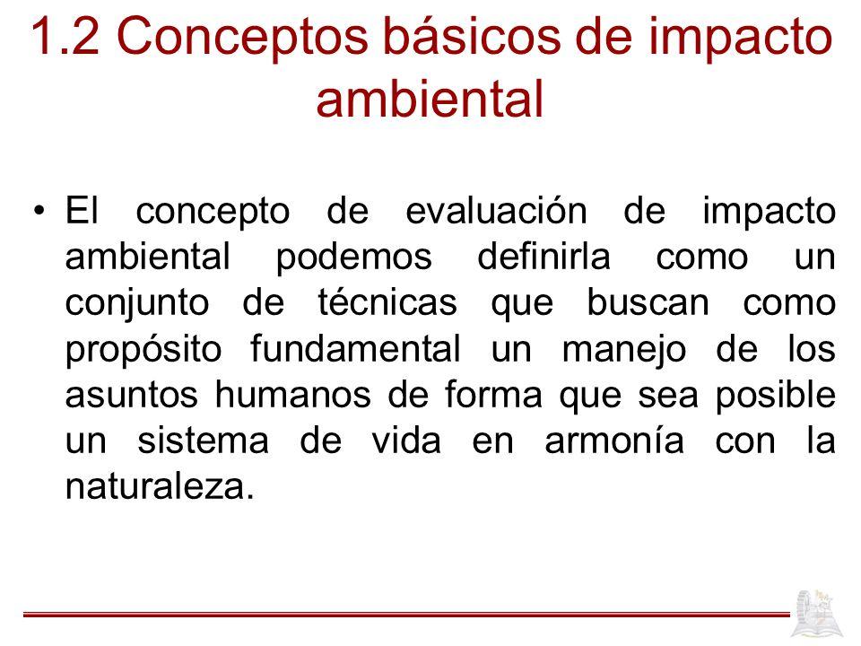 1.2 Conceptos básicos de impacto ambiental