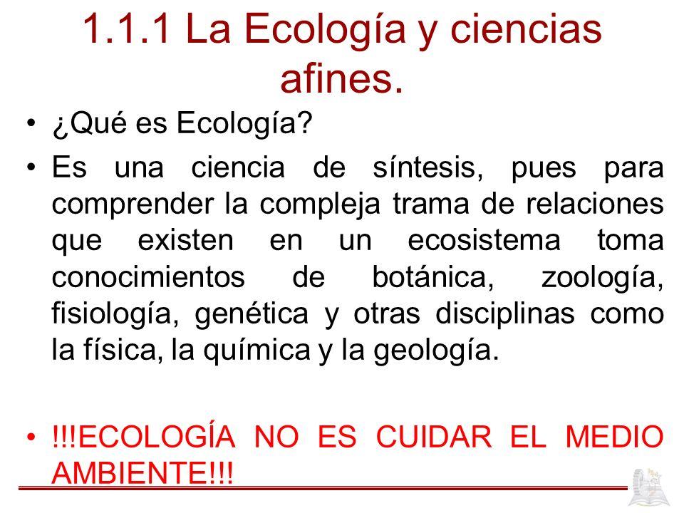1.1.1 La Ecología y ciencias afines.