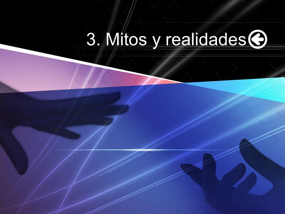 3. Mitos y realidades