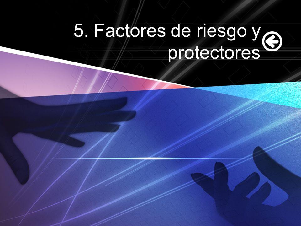 5. Factores de riesgo y protectores