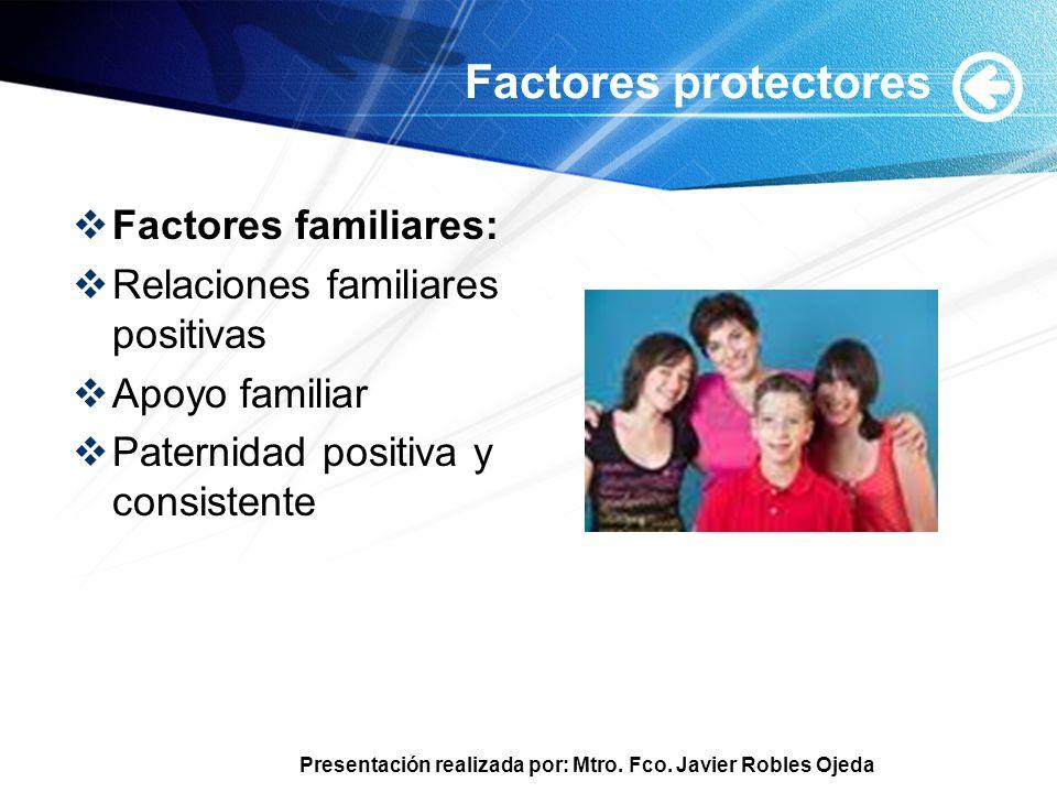 Factores protectores Factores familiares: