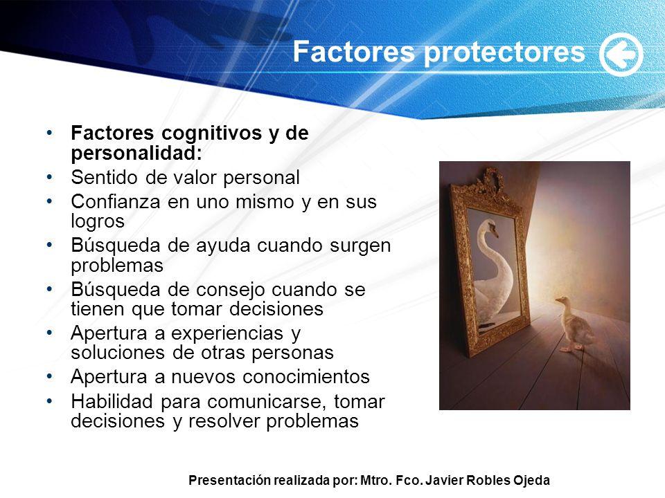 Factores protectores Factores cognitivos y de personalidad: