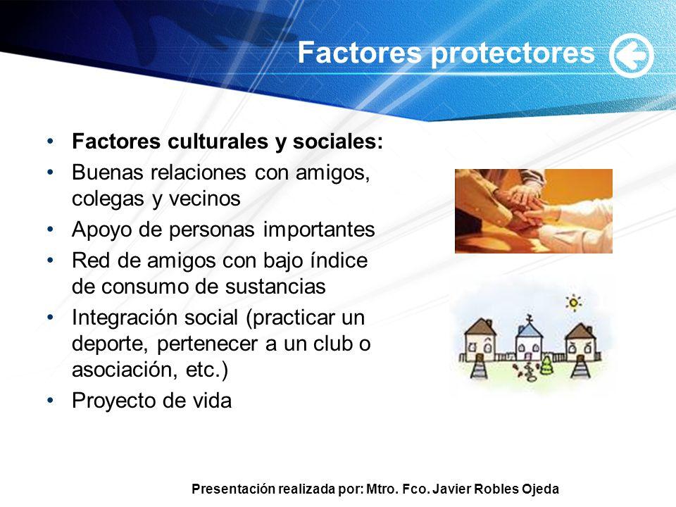 Factores protectores Factores culturales y sociales: