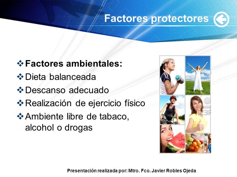 Factores protectores Factores ambientales: Dieta balanceada