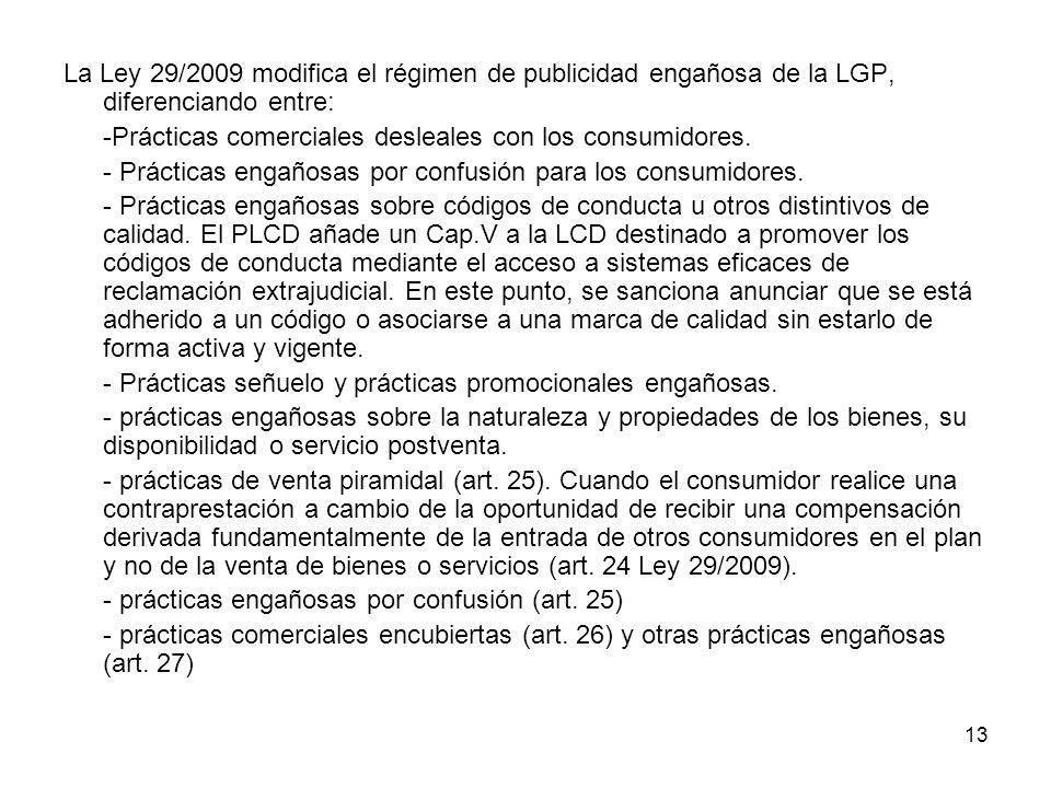 La Ley 29/2009 modifica el régimen de publicidad engañosa de la LGP, diferenciando entre: