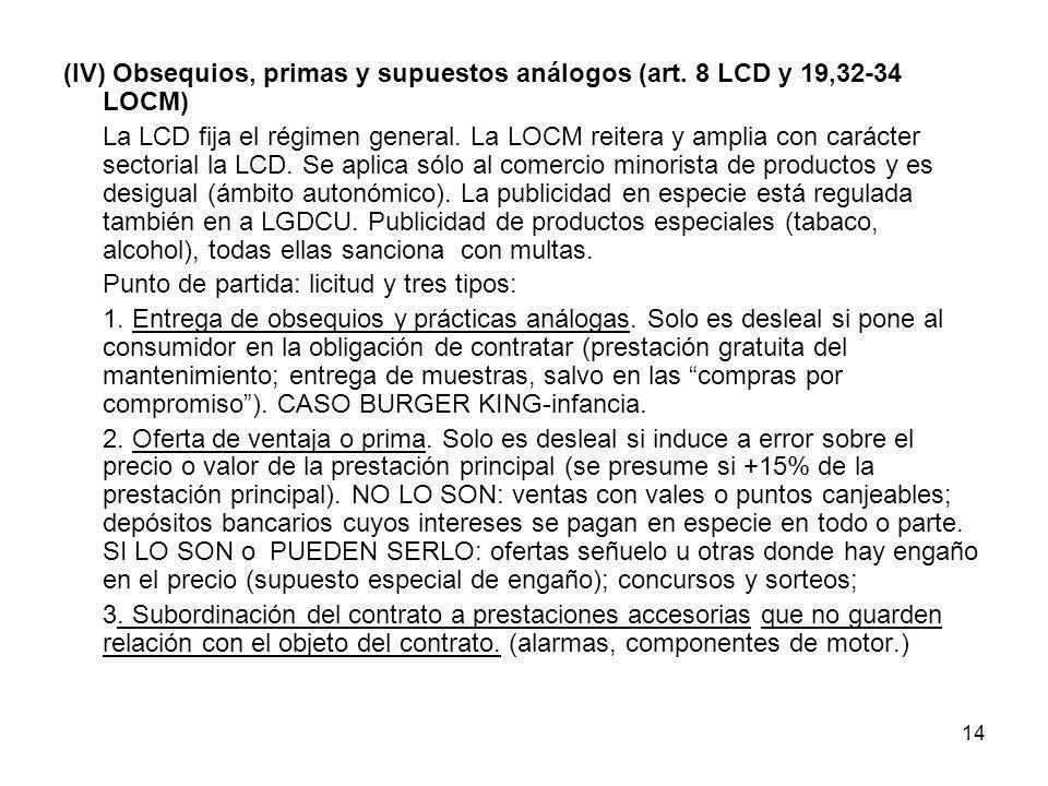 (IV) Obsequios, primas y supuestos análogos (art