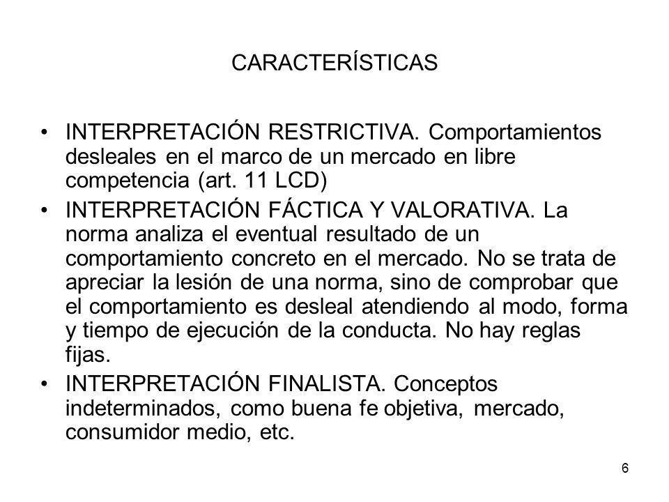 CARACTERÍSTICAS INTERPRETACIÓN RESTRICTIVA. Comportamientos desleales en el marco de un mercado en libre competencia (art. 11 LCD)