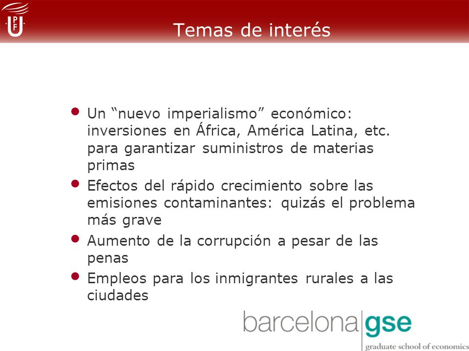 Temas de interés Un nuevo imperialismo económico: inversiones en África, América Latina, etc. para garantizar suministros de materias primas.