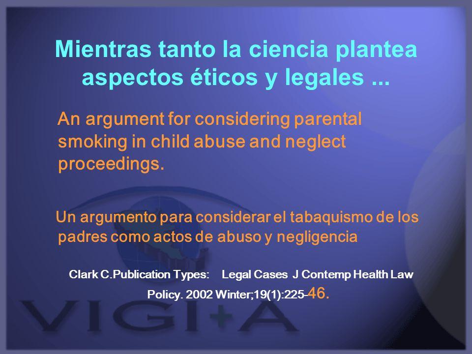 Mientras tanto la ciencia plantea aspectos éticos y legales ...