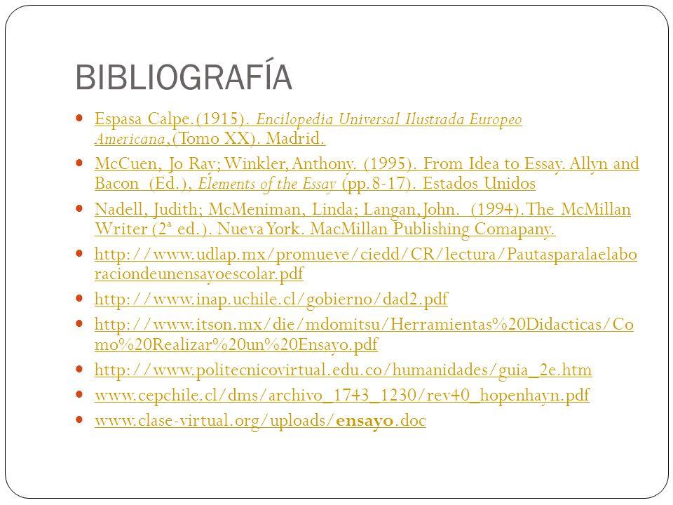 BIBLIOGRAFÍA Espasa Calpe.(1915). Encilopedia Universal Ilustrada Europeo Americana,(Tomo XX). Madrid.