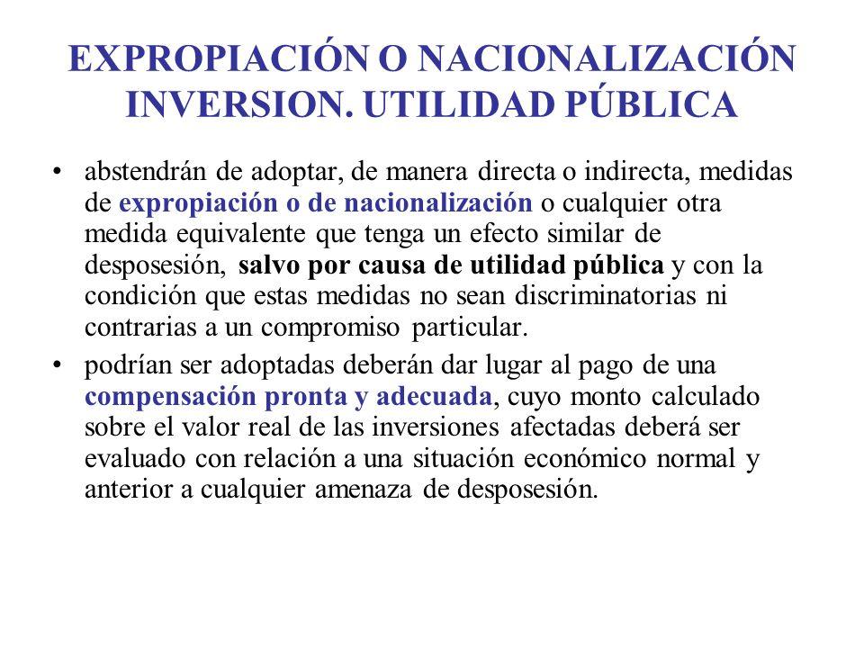 EXPROPIACIÓN O NACIONALIZACIÓN INVERSION. UTILIDAD PÚBLICA