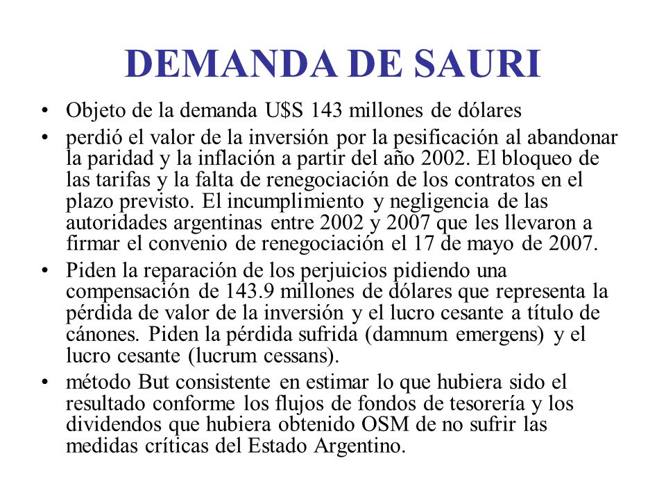 DEMANDA DE SAURI Objeto de la demanda U$S 143 millones de dólares