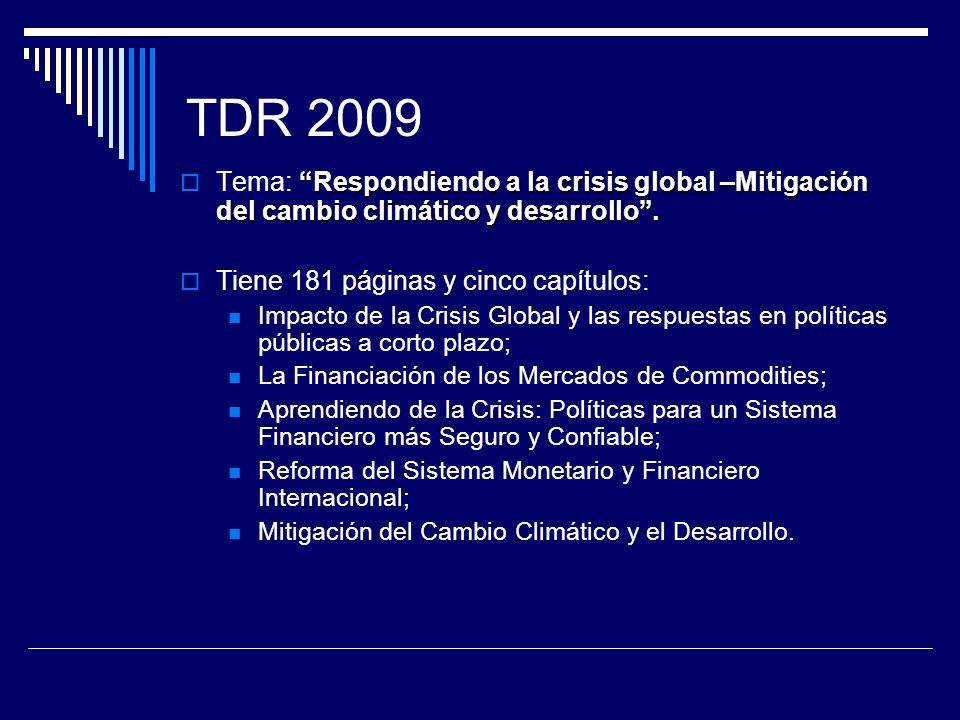 TDR 2009 Tema: Respondiendo a la crisis global –Mitigación del cambio climático y desarrollo . Tiene 181 páginas y cinco capítulos: