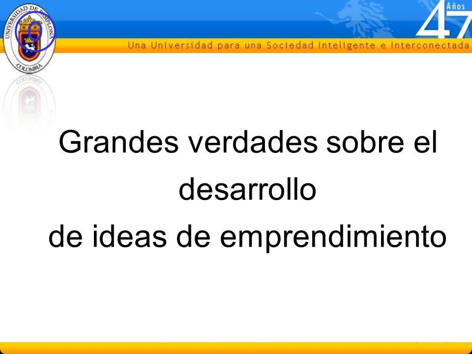 Grandes verdades sobre el desarrollo de ideas de emprendimiento