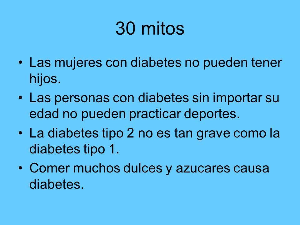 30 mitos Las mujeres con diabetes no pueden tener hijos.