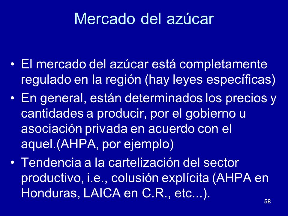 Mercado del azúcar El mercado del azúcar está completamente regulado en la región (hay leyes específicas)