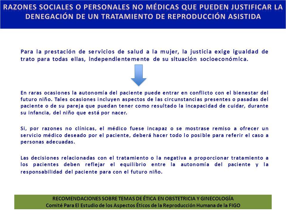 Para la prestación de servicios de salud a la mujer, la justicia exige igualdad de trato para todas ellas, independientemente de su situación socioeconómica.