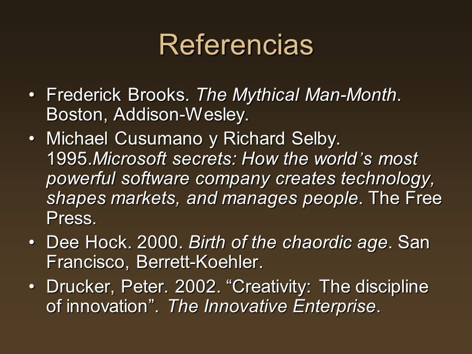 Referencias Frederick Brooks. The Mythical Man-Month. Boston, Addison-Wesley.