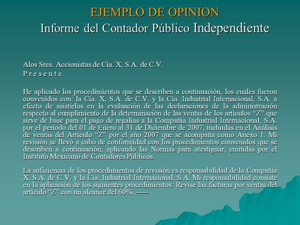 EJEMPLO DE OPINION Informe del Contador Público Independiente