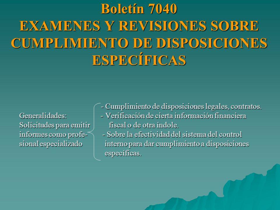 Boletín 7040 EXAMENES Y REVISIONES SOBRE CUMPLIMIENTO DE DISPOSICIONES ESPECÍFICAS