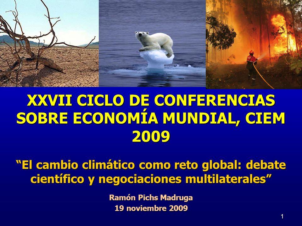 XXVII CICLO DE CONFERENCIAS SOBRE ECONOMÍA MUNDIAL, CIEM 2009