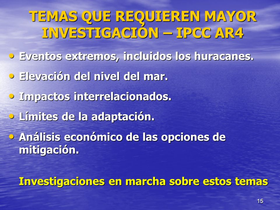 TEMAS QUE REQUIEREN MAYOR INVESTIGACIÓN – IPCC AR4