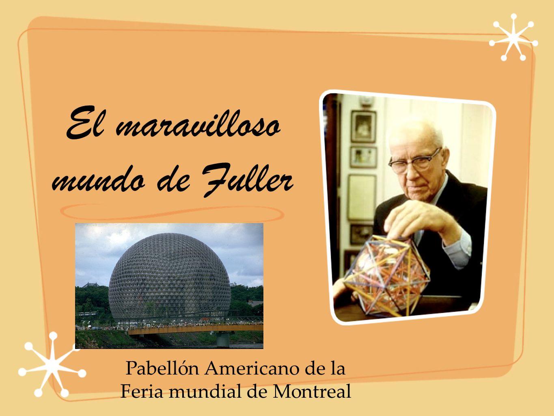 El maravilloso mundo de Fuller