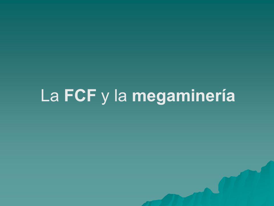 La FCF y la megaminería