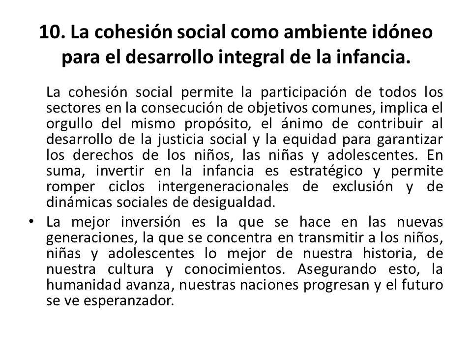 10. La cohesión social como ambiente idóneo para el desarrollo integral de la infancia.