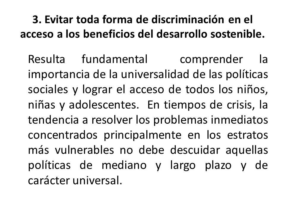 3. Evitar toda forma de discriminación en el acceso a los beneficios del desarrollo sostenible.