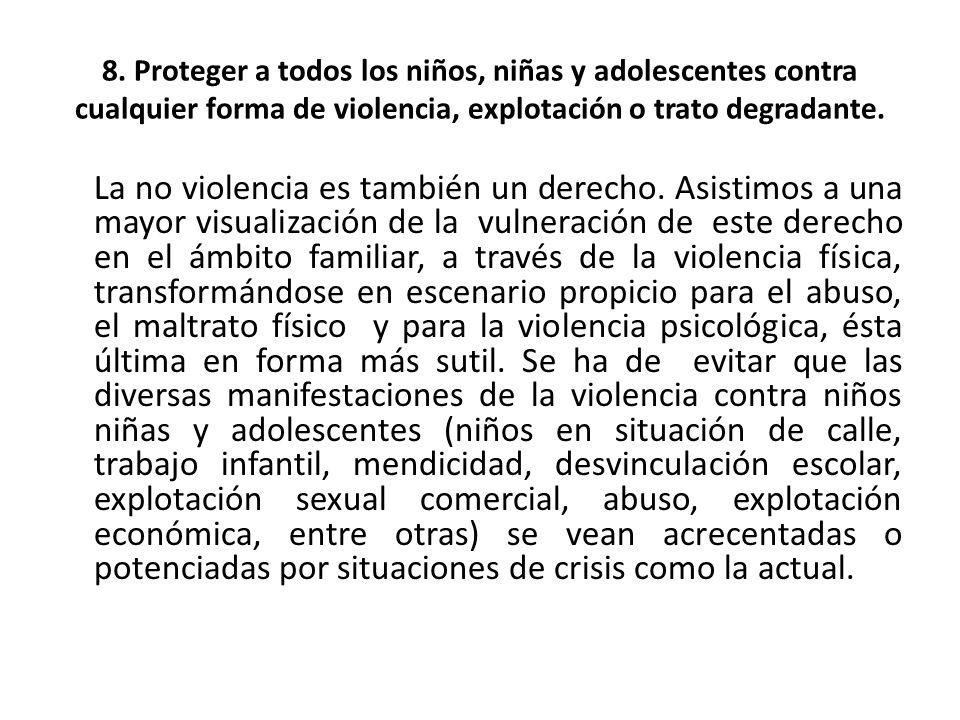 8. Proteger a todos los niños, niñas y adolescentes contra cualquier forma de violencia, explotación o trato degradante.