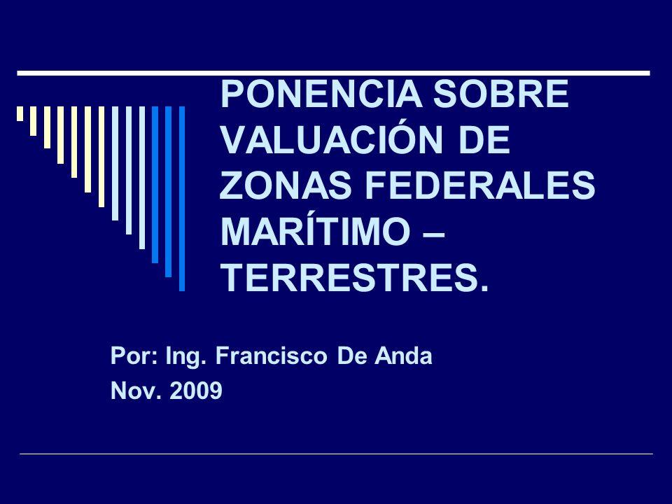 PONENCIA SOBRE VALUACIÓN DE ZONAS FEDERALES MARÍTIMO – TERRESTRES.
