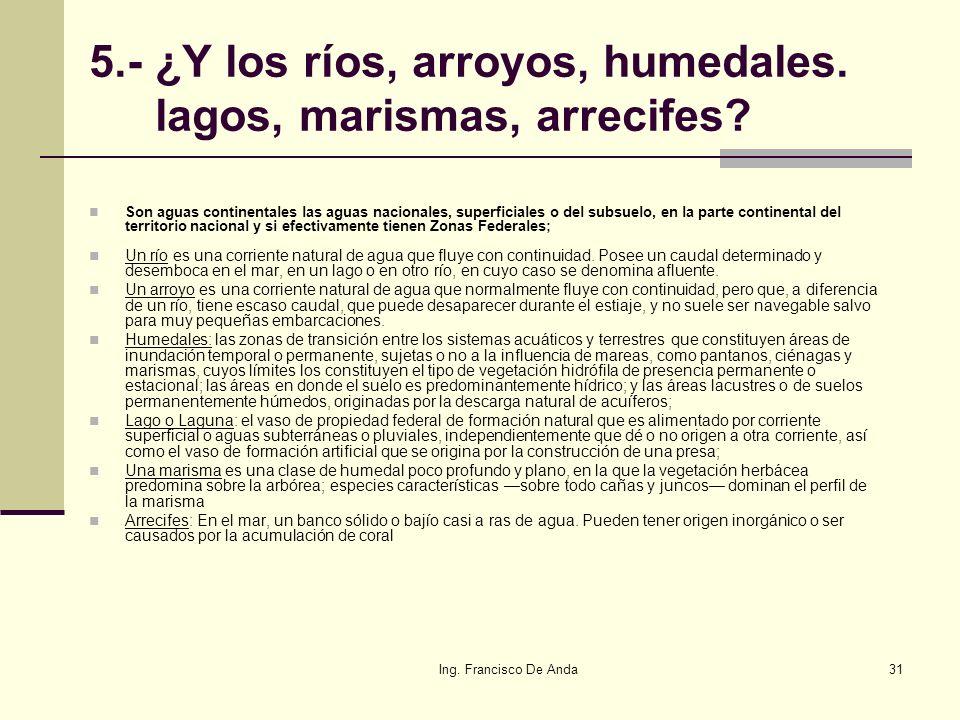 5.- ¿Y los ríos, arroyos, humedales. lagos, marismas, arrecifes