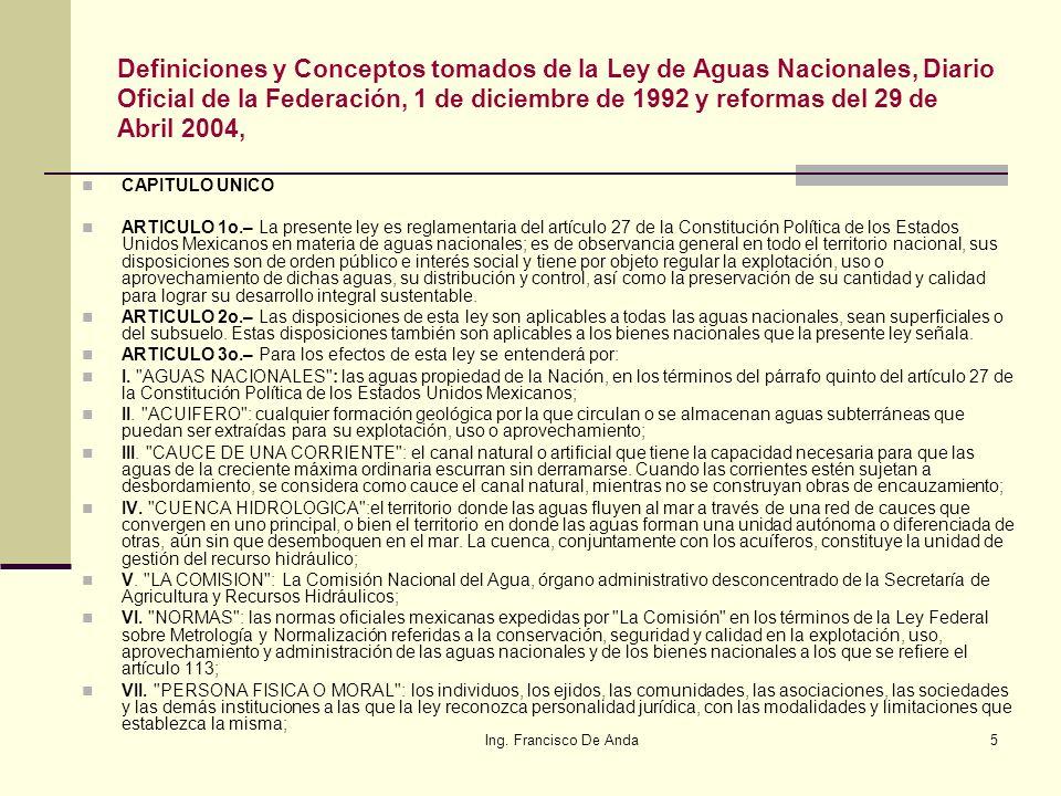 Definiciones y Conceptos tomados de la Ley de Aguas Nacionales, Diario Oficial de la Federación, 1 de diciembre de 1992 y reformas del 29 de Abril 2004,