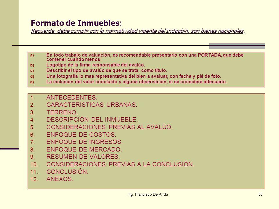 Formato de Inmuebles: Recuerde, debe cumplir con la normatividad vigente del Indaabin, son bienes nacionales.