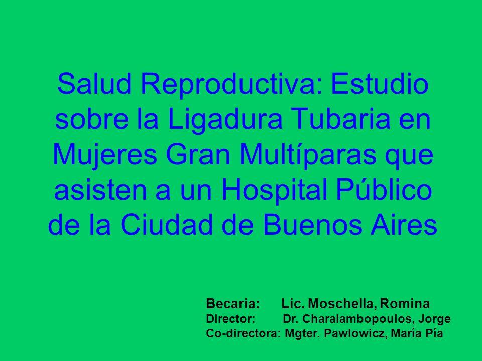 Salud Reproductiva: Estudio sobre la Ligadura Tubaria en Mujeres Gran Multíparas que asisten a un Hospital Público de la Ciudad de Buenos Aires