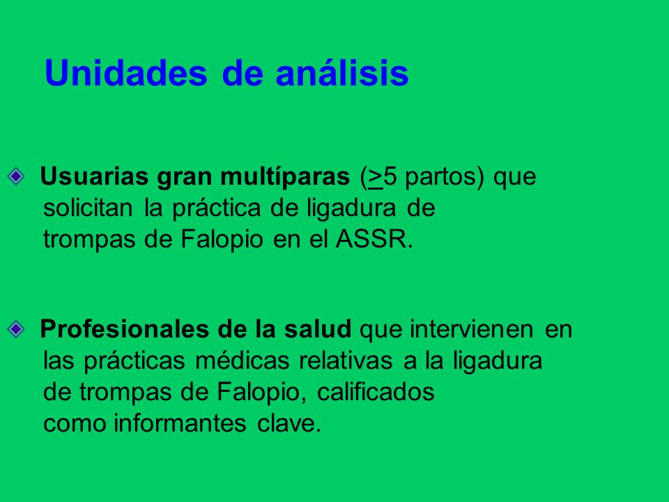 Unidades de análisis Usuarias gran multíparas (>5 partos) que