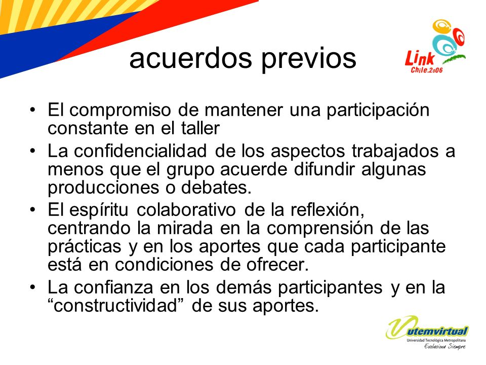 acuerdos previos El compromiso de mantener una participación constante en el taller.