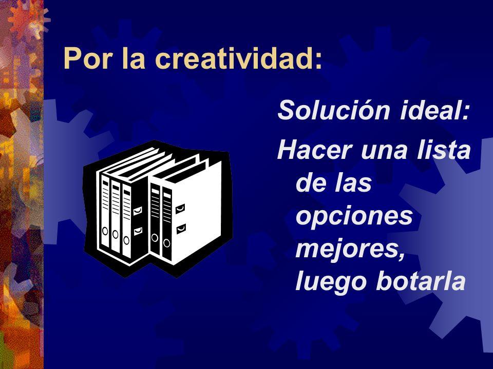 Por la creatividad: Solución ideal: