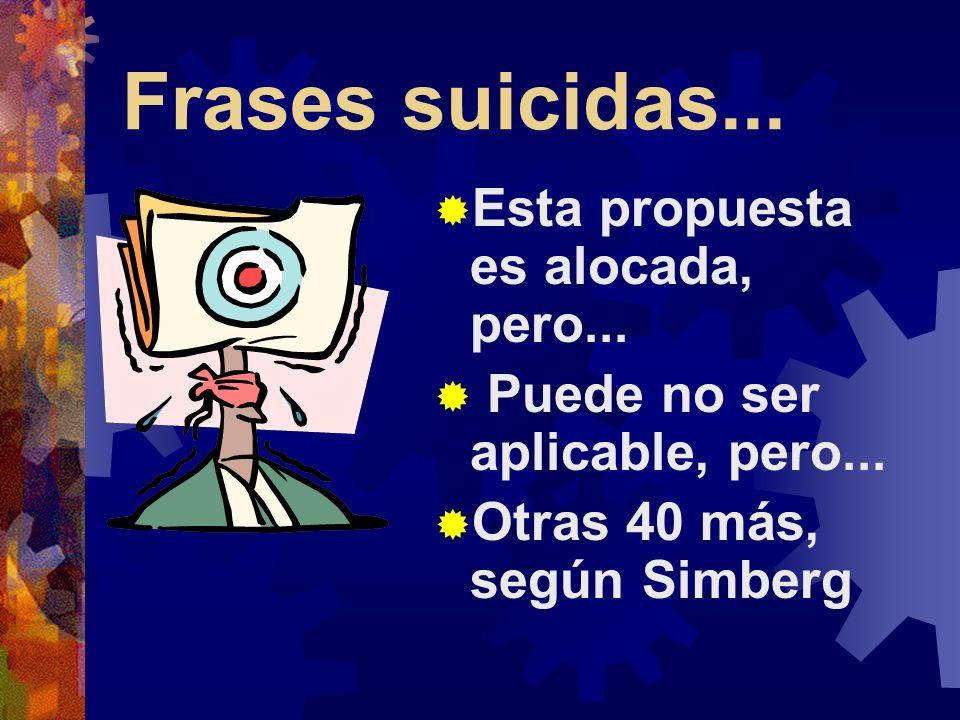 Frases suicidas... Esta propuesta es alocada, pero...