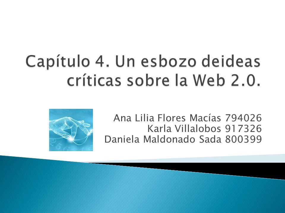 Capítulo 4. Un esbozo deideas críticas sobre la Web 2.0.