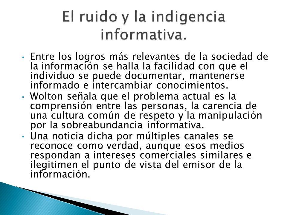 El ruido y la indigencia informativa.