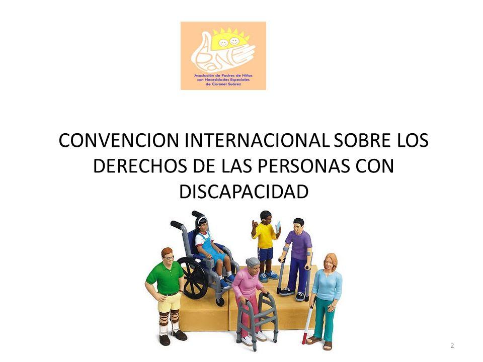 CONVENCION INTERNACIONAL SOBRE LOS DERECHOS DE LAS PERSONAS CON DISCAPACIDAD