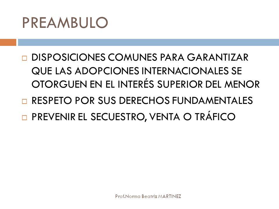 PREAMBULO DISPOSICIONES COMUNES PARA GARANTIZAR QUE LAS ADOPCIONES INTERNACIONALES SE OTORGUEN EN EL INTERÉS SUPERIOR DEL MENOR.